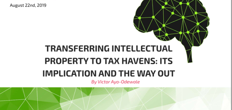 TRANSFERRING INTELLECTUAL PROPERTY TO TAX HAVENS: ITS IMPLICATION AND THE WAY OUT